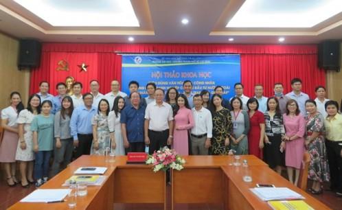 Hội thảo Khoa học: Tiêu dùng văn hóa trong các doanh nghiệp có vốn đầu tư nước ngoài tại TP.HCM - Thực trạng và giải pháp.