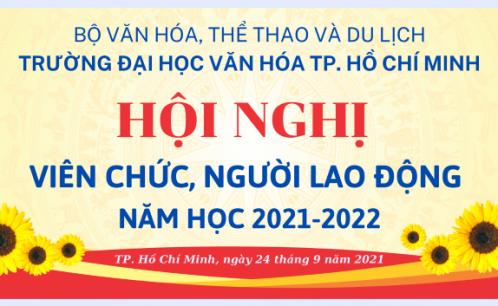 Hội nghị viên chức, người lao động Trường Đại học Văn hóa TP. Hồ Chí Minh năm học 2021-2022.